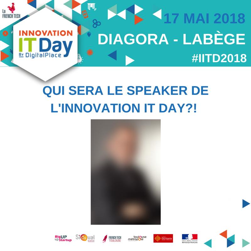 Mais qui sera le speaker de l'Innovation IT Day ?!